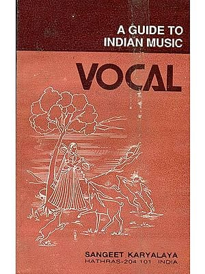 Vocal - A Guide to Indian Music
