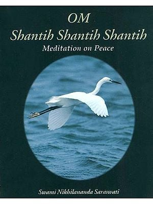 Om Shantih Shantih Shantih (Meditation on Peace)