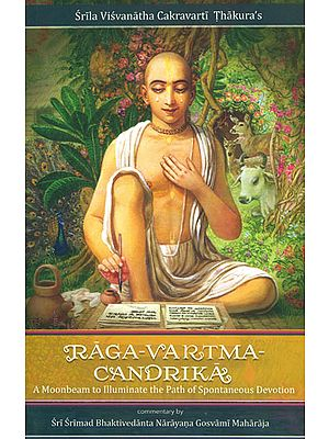 Raga Vartma Candrika (A Moonbeam To Illuminate The Path Of Spontaneous Devotion)