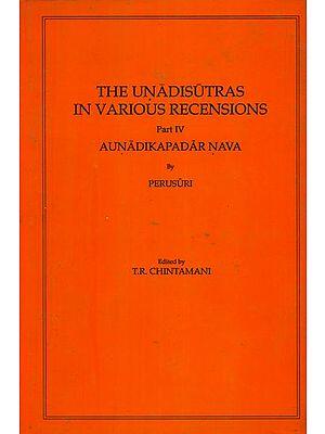 The Unadisutras in Various Recensions: Aunadikapadar Nava by Perusuri (Part IV) - An Old and Rare Book