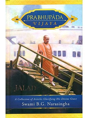 Prabhupada Vijaya (A Collection of Articles Glorifying His Divine Grace)