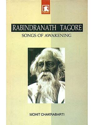 Rabindranath Tagore (Songs of Awakening)