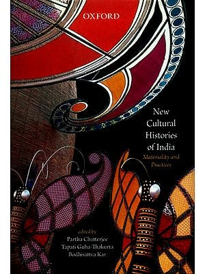 New Cultural Histories of India (Materiality and Practices)