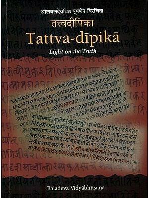 Tattva Dipika of Baladeva Vidyabhushan (Light on The Truth)