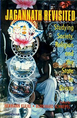Jagannath Revisited (Studying, Society, Religion, and the State in Orissa)