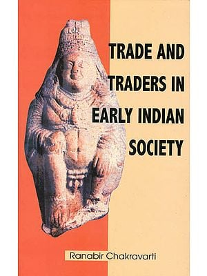 Trade and Traders in Early Indian Society