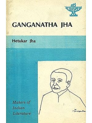 Ganganatha Jha: Makers of Indian Literature (An Old and Rare Book)