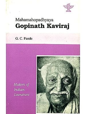 Mahamahopadhyaya Gopinath Kaviraj: Makers of Indian Literature (An Old and Rare Book)