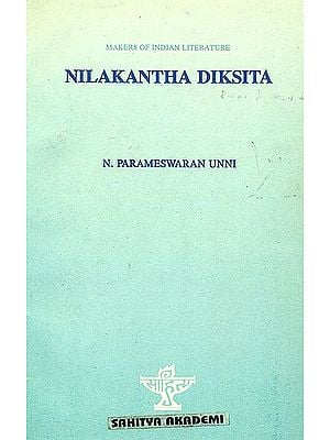 Nilakantha Diksita: Makers of Indian Literature (An Old and Rare Book)