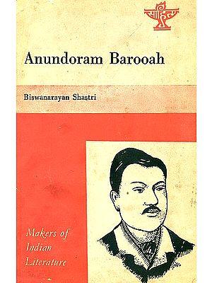 Anundoram Barooah: Makers of Indian Literature (An Old and Rare Book)