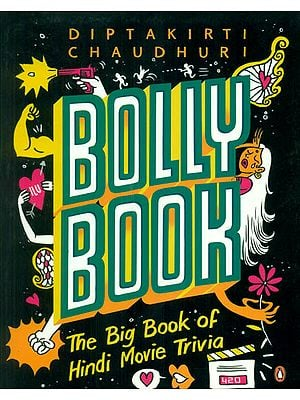 Bolly Book (The Big Book of Hindi Movie Trivia)