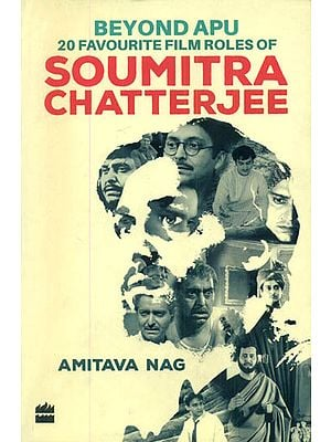 Beyond Apu 20 Favourite Film Roles of Soumitra Chatterjee