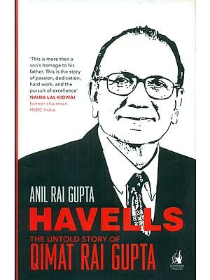 Havells the Untold Story of Qimat Rai Gupta