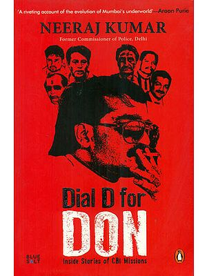 Dial D for Don (Inside Stories of CBI Missions)