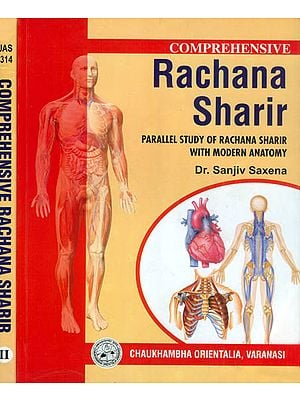 Rachana Sharir: Parallel Study of Rachana Sharir With Modern Anatomy (Set of 2 Volumes)