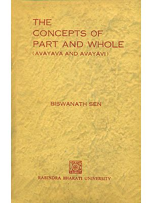 The Concepts of Part and Whole: Avayava and Avayavi (An Old and Rare Book)