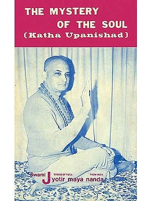 The Mystery of The Soul: Katha Upanishad (An Old and Rare Book)