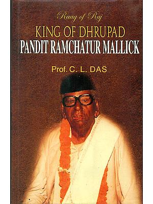 King of Dhrupad Pandit Ramchatur Mallick