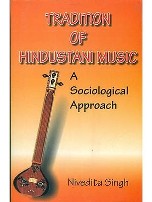 Tradition  of Hindustani Music (A Sociological Approach)