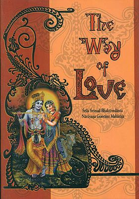 The Way of Love (A Booklet on The Real Meaning of Love, The Essence of True Spirituality)