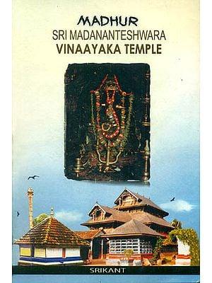 Madhur Sri Madanateshwara Vinaayaka Temple