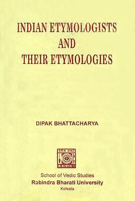 Indian Etymologists and Their Etymologies
