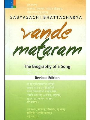 Vande Mataram (The Biography of a Song)