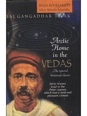 Arctic Home in The Vedas (An Ignored Historical Classic)