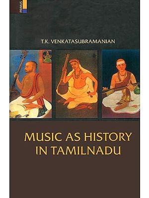 Music as History in Tamilnadu