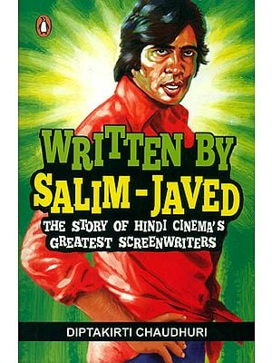 Written by Salim Javed (The Story of Hindi Cinema's Greatest Screenwriters)