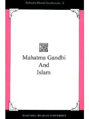 Mahatma Gandhi and Islam