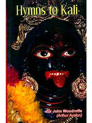 Hymns to Kali (Karpuradi-Stotra)