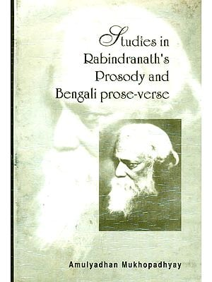 Studies in Rabindranath's Prosody and Bengali Prose-Verse