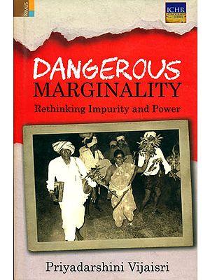 Dangerous Marginality (Rethinking Impurity and Power)