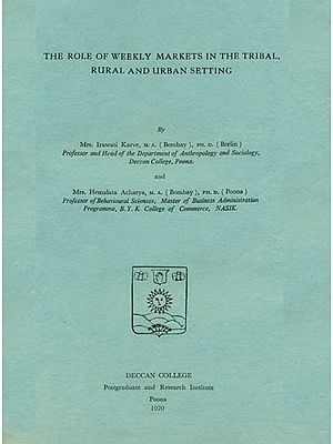 The Role of Weekly Markets in The Tribal, Rural and Urban Setting (An Old and Rare Book)