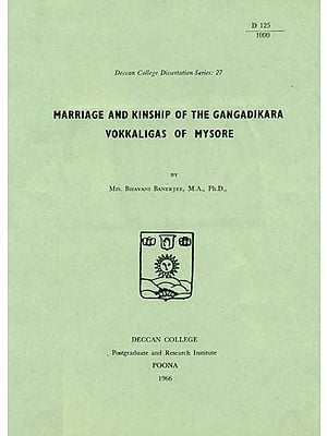 Marriage and Kinship of the Gangadikara Vokkaligas of Mysore (An Old and Rare Book)