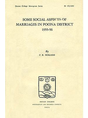 Some Social Aspects of Marriages in Poona District 1955-56