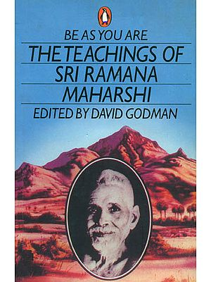 Be As You Are (The Teachings of Sri Ramana Maharshi)