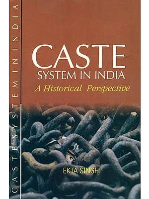 Caste System in India (A Historical Perspective)