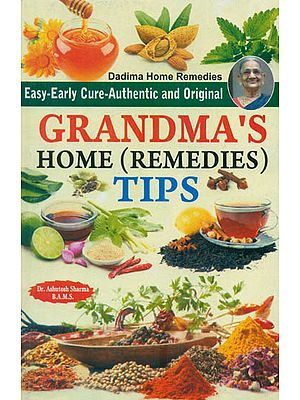 Grandma's Home Remedies Tips (Easy-Early Cure-Authentic and Original)