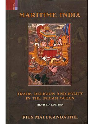 Maritime India (Trade, Religion and Polity in The Indian Ocean)