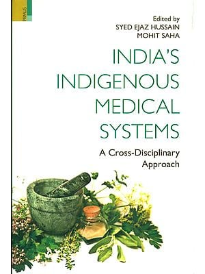 India's Indigenous Medical Systems (A Cross-Disciplinary Approach)