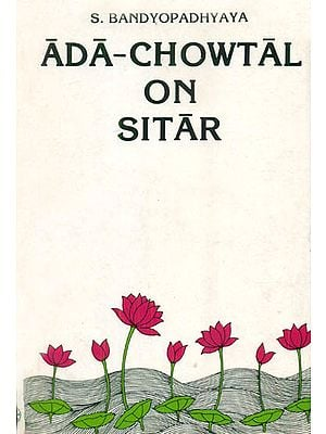 ADA Chowtal on Sitar (Anthology of a Poorav Baj)