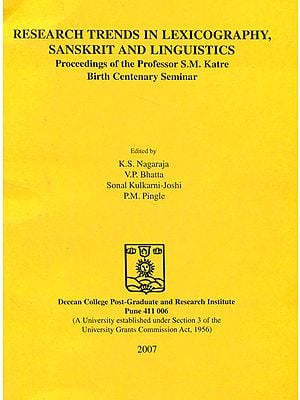Research Trends in Lexicography, Sanskrit and Linguistics (Proceedings of the Professor S. M. Katre Birth Centenary Seminar)
