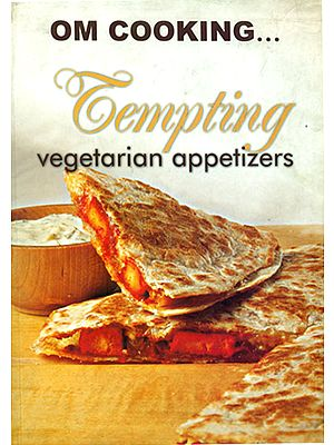 Om Cooking Tempting Vegetarian Appetizers (Cook, Nourish and Enjoy)