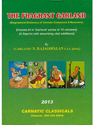 The Fragrant Garland (Biographical Dictionary of Carnatic Composers and Musicians)