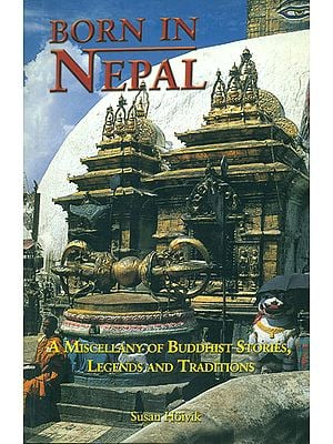 Born in Nepal (A Miscellany of Buddhist Stories, Legends and Traditions)