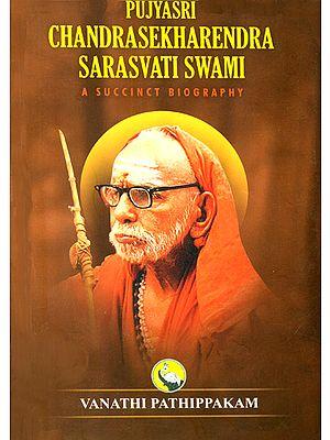 Pujyasri Chandra Sekharendra Sarasvati Swami (A Succinct Biography)