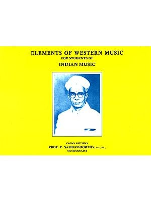 Elements of Western Music for Students of Indian Music (With Notation)