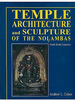 Temple Architecture and Sculpture of the Nolambas (Ninth - Tenth Centuries)